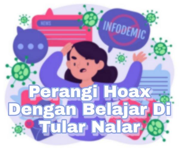 Perangi-Hoax-Dengan-Belajar-Di-Tular+Nalar