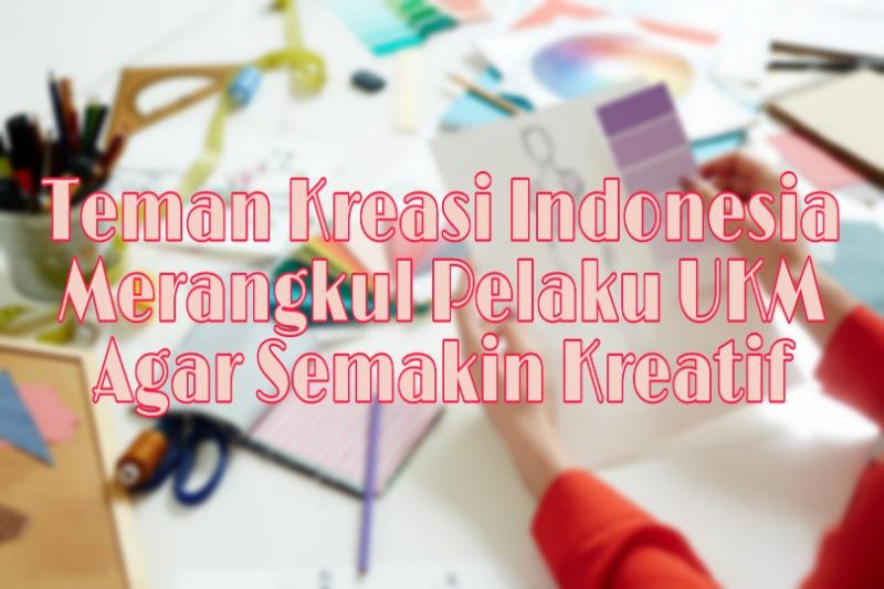 Teman-Kreasi-Indonesia-Merangkul-Pelaku-UKM-Agar-Semakin-Kreatif